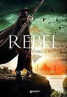 Rebel: Il tradimento (Rebel of the Sands #2)