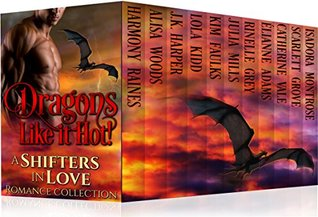 Dragons Like it Hot (Shifters in Love Collection, #4)