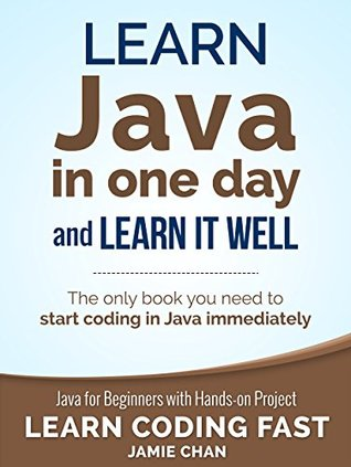 Java: Learn Java in One Day and Learn It Well  Java for Beginners