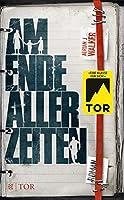 Am Ende aller Zeiten: Roman