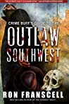 Crime Buff's Guide to the Outlaw Southwest