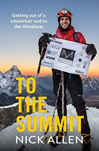 To the Summit Getting out of a wheelchair and to the Himalayas