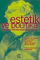 Estetik ve Politika - Realizm-Modernizm Çatışması