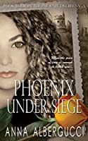 Phoenix Under Siege: Book Four in The Phoenix Decree Saga