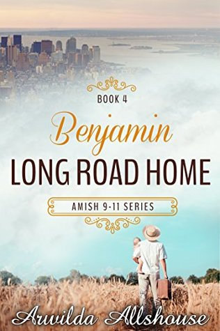 Amish Inspirational: Benjamin Long Road Home (Amish 9/11 Book 4)