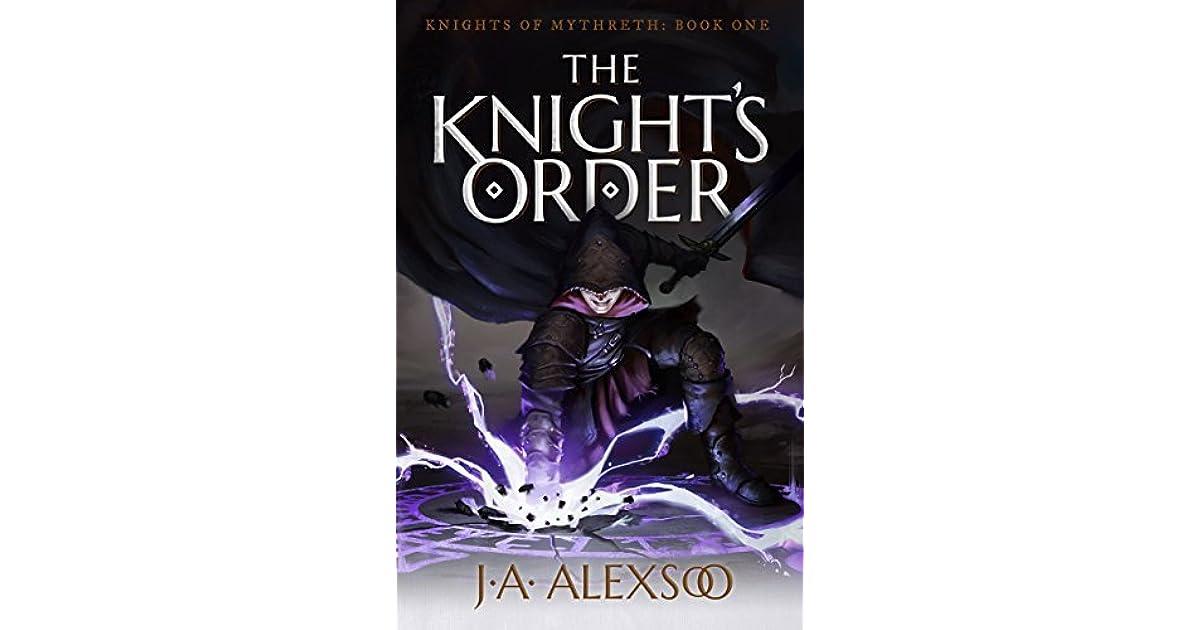 The Knight's Order (Knights of Mythreth #1) by J A  Alexsoo