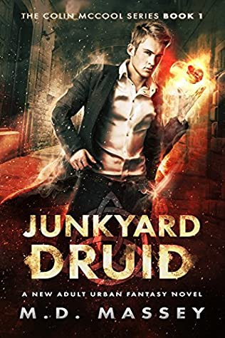 Junkyard Druid by M.D. Massey