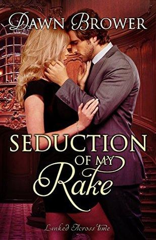 Seduction of My Rake (Linked Across Time #3)
