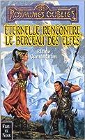 Éternelle Rencontre, le Berceau des Elfes