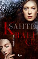 Sahte Kraliçe (The Impostor Queen, #1)