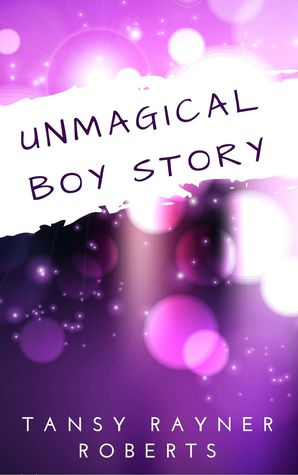 Unmagical Boy Story by Tansy Rayner Roberts