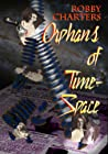 Orphans of Time-Space