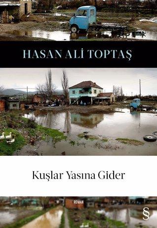 Kuşlar Yasına Gider by Hasan Ali Toptaş