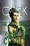 The Last Dryad by Sarah M. Cradit