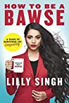 How to Be a Bawse...