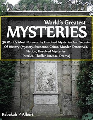 World's Greatest Mysteries: 30 World's Most Noteworthy