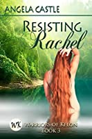 Resisting Rachel (Warriors of Kelon)