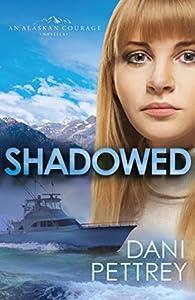Shadowed (Alaskan Courage, #0.5)
