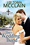 The Wedding Bond (Sacred Bond Friends and Family #2)