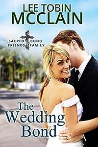 The Wedding Bond (Sacred Bond Friends and Family #2)
