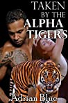 Taken by the Alpha Tigers (The Mating Hunt, #3)