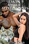 Taken by the Alpha Wolves (The Mating Hunt #2)
