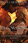 Return To Yellowstone (Yellowstone Romance, #1.3)