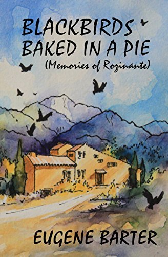 Blackbirds Baked In A Pie: Memories of Rozinante Eugene Barter