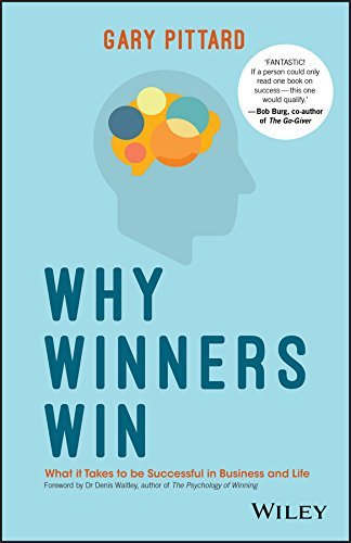 Why Winners Win What it Takes to be Successful in Business and Life