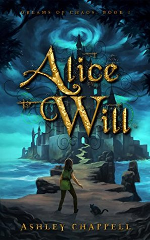 Read Alice Will Dreams Of Chaos 1 By Ashley Chappell