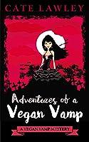 Adventures of a Vegan Vamp (Vegan Vamp #1)