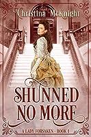 Shunned No More (A Lady Forsaken, #1)