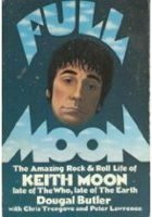 Full Moon: The Amazing Rock and Roll Life of Keith Moon