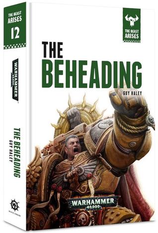 The Beheading (The Beast Arises #12)