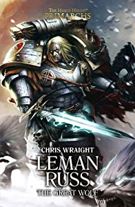 Leman Russ: The Great Wolf (The Horus Heresy: Primarchs #2)