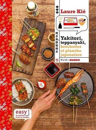 Yakitori Teppanyaki Brochettes Grillades Et Plancha Japonaises