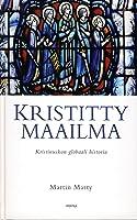 Kristitty maailma: Kristinuskon globaali historia
