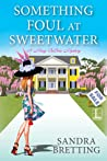 Something Foul at Sweetwater (Missy DuBois Mystery #2)