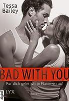 Für dich gehe ich in Flammen auf (Bad with you #2)