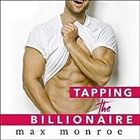 Tapping the Billionaire (Billionaire Bad Boys, #1)