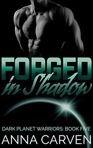 Forged in Shadow by Anna Carven