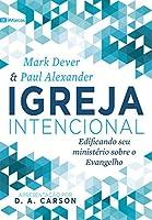 Igreja Intencional: Edificando seu ministério sobre o Evangelho