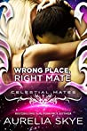 Wrong Place, Right Mate (Celestial Mates)