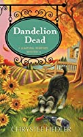 Dandelion Dead: A Natural Remedies Mystery