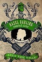 Hazel Darling: Sweetest Sister (The Ladies of Pistol Fanny's, Book 1)
