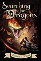 Searching for Dragons (The Enchanted Forest Chronicles #2)