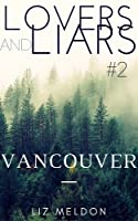 Vancouver (Lovers and Liars #2)
