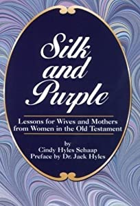 Silk and Purple: Lessons for Wives and Mothers from Women in the Old Testament