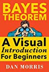 Book cover for Bayes Theorem: A Visual Introduction For Beginners