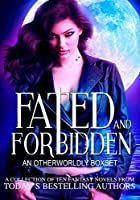 Fated and Forbidden: An Otherworldly Boxset